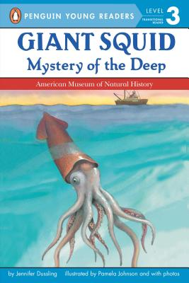 Giant Squid By Dussling, Jennifer/ Johnson, Pamela (ILT)