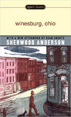 Winesburg, Ohio By Anderson, Sherwood/ Howe, Irving (INT)/ Koontz, Dean R. (AFT)