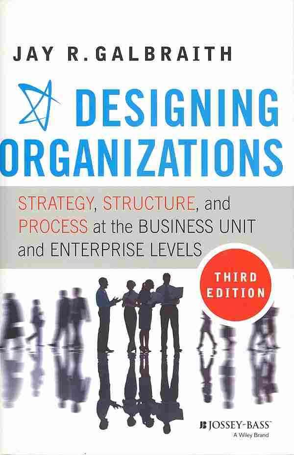 Designing Organizations By Galbraith, Jay R.